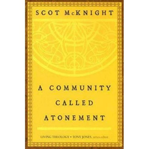 A Community Called Atonement - (Living Theology) by  Scot McKnight (Paperback) - image 1 of 1