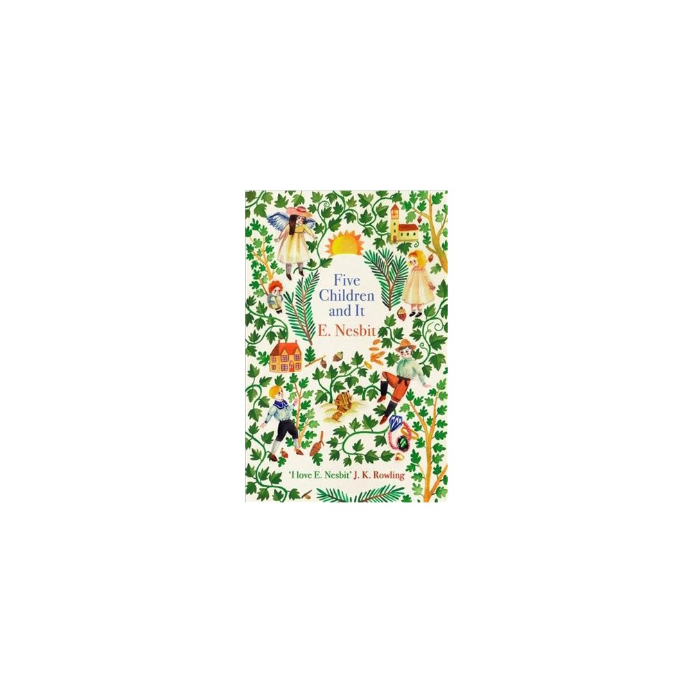 Five Children and It - (Psammead: Virago Modern Classics, 691) by Edith Nesbit (Paperback)