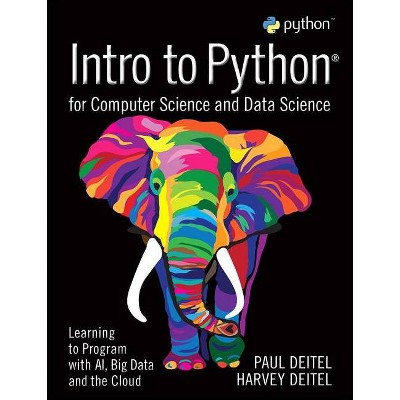 Intro to Python for Computer Science and Data Science - by  Paul Deitel & Harvey Deitel (Paperback)