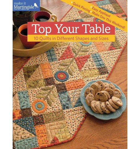 Top Your Table : 10 Quilts in Different Shapes and Sizes (Paperback) - image 1 of 1
