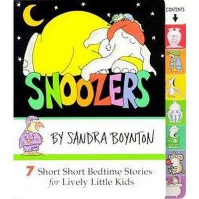 Snoozers : 7 Short Short Bedtime Stories for Lively Little Kids (Hardcover)(Sandra Boynton)