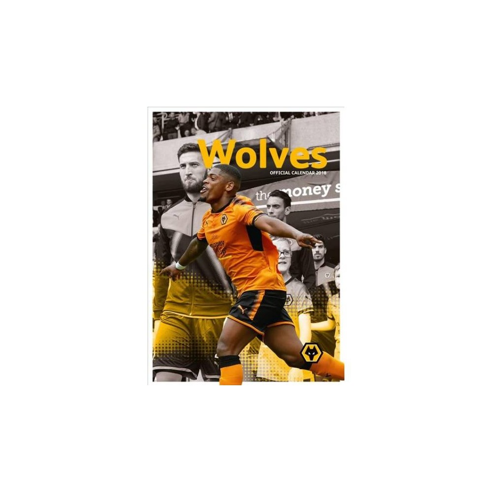 Official Wolves F.c. 2019 Calendar - by Wolverhampton Wanderers (Paperback)