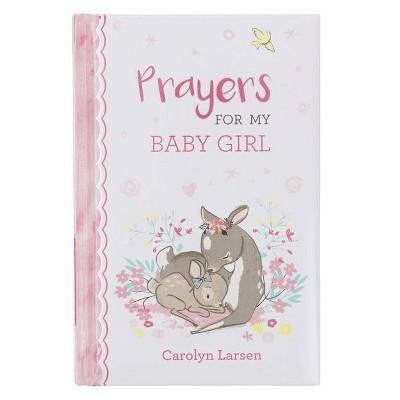 Gift Book Prayers for My Baby Girl - by Carolyn Larsen (Hardcover)
