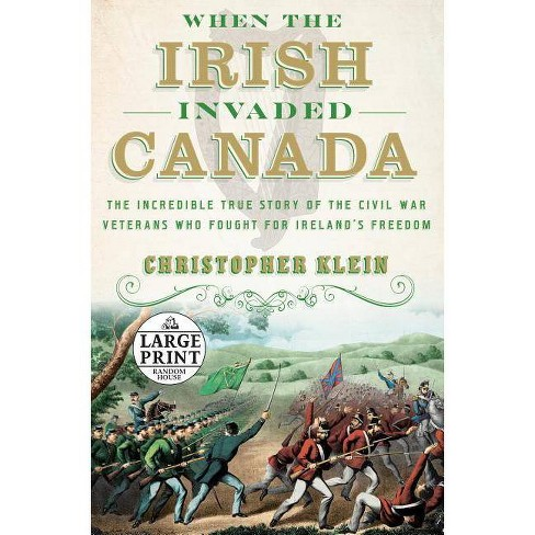 When the Irish Invaded Canada - by  Christopher Klein (Paperback) - image 1 of 1