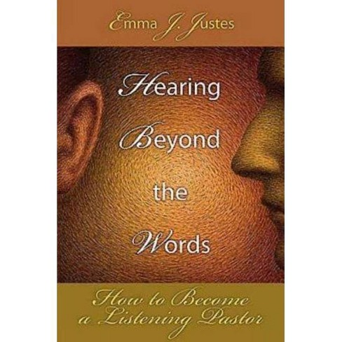 Hearing Beyond the Words - by  Emma J Justes (Paperback) - image 1 of 1
