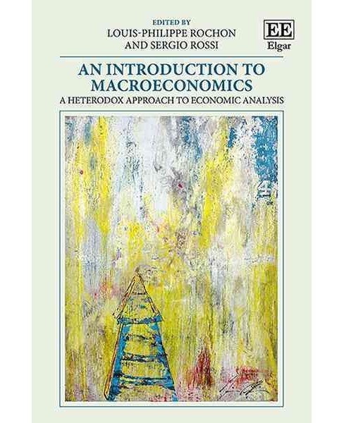 Introduction to Macroeconomics : A Heterodox Approach to Economic Analysis (Paperback) - image 1 of 1