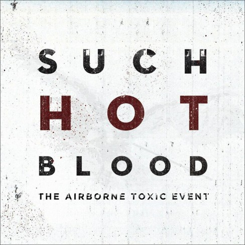 Airborne toxic event - Such hot blood (CD) - image 1 of 1
