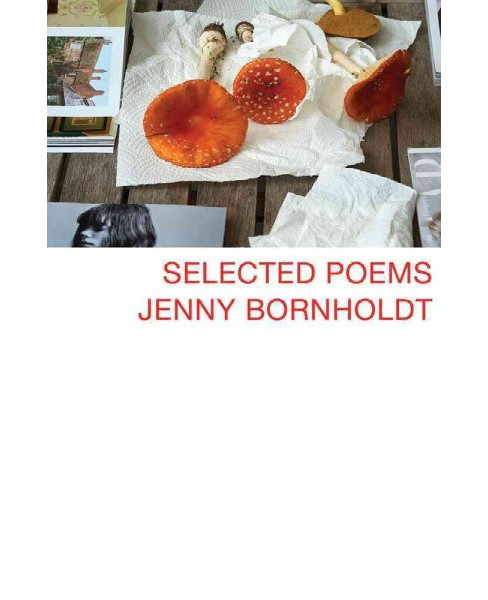 Selected Poems (Hardcover) (Jenny Bornholdt) - image 1 of 1