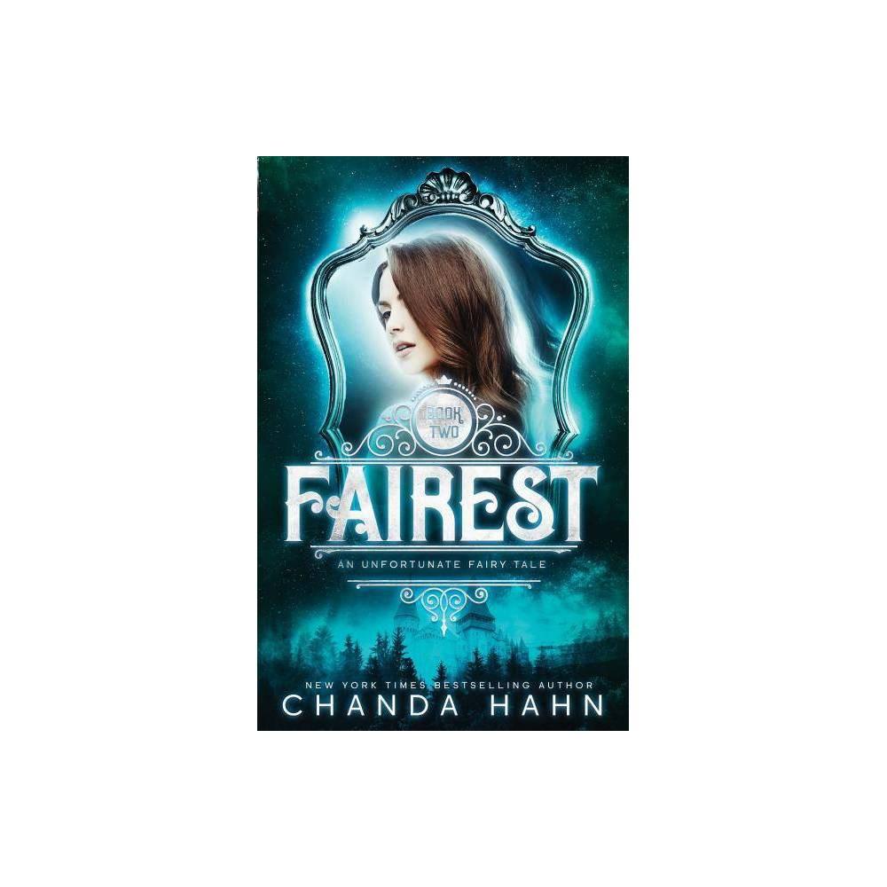 Fairest Unfortunate Fairy Tale By Chanda Hahn Paperback