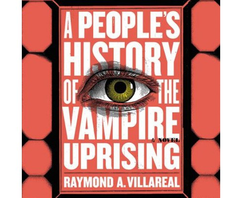 People's History of the Vampire Uprising : Library Edition - Unabridged by Raymond A. Villareal - image 1 of 1