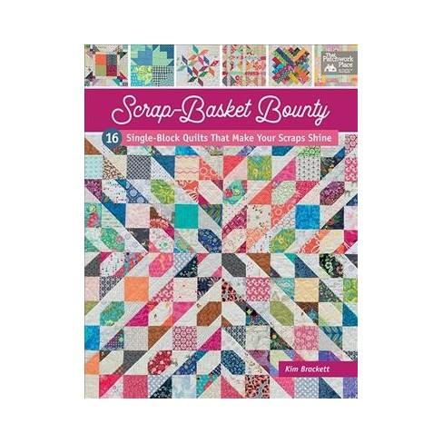 Scrap Basket Bounty 16 Single Block Quilts That Make Your Scraps