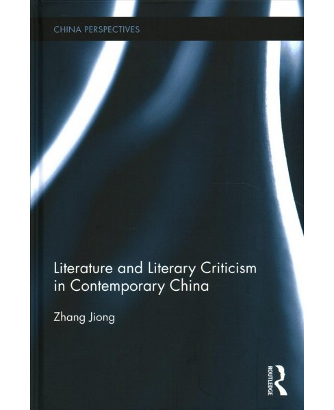 Literature and Literary Criticism in Contemporary China (Hardcover) (Zhang Jiong) - image 1 of 1