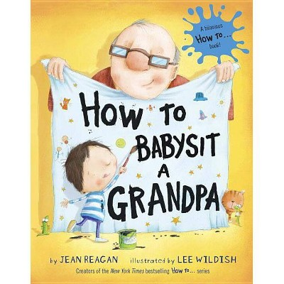 How to Babysit a Grandpa (Hardcover)by Jean Reagan