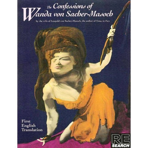 The Confessions of Wanda Von Sacher-Maso - (Re/Search Classics) by  Wanda Von Sacher-Masoch (Paperback) - image 1 of 1
