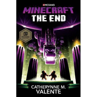 Minecraft: The End - by  Catherynne M Valente (Hardcover)
