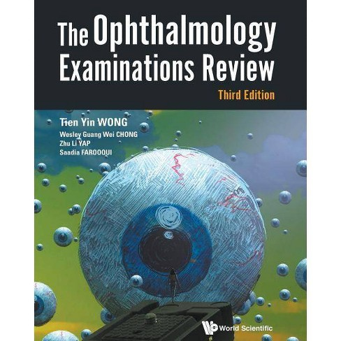 Ophthalmology Examinations Review, the (Third Edition) - by  Tien Yin Wong & Wesley Guang Wei Chong & Zhu Li Yap & Saadia Farooqui (Paperback) - image 1 of 1