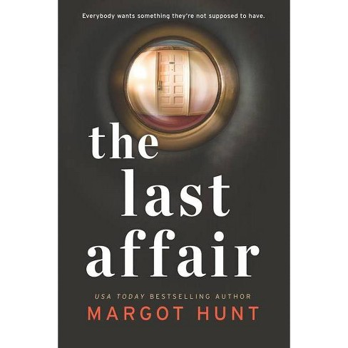 The Last Affair - by Margot Hunt (Paperback) - image 1 of 1