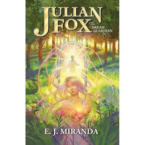 Julian Fox, The Dream Guardian - by  E J Miranda (Paperback) - image 1 of 1