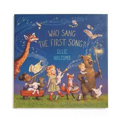 Who Sang the First Song? - by Ellie Holcomb (Board Book)