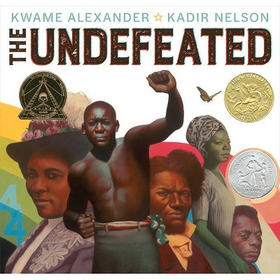 The Undefeated - by Kwame Alexander (Hardcover)