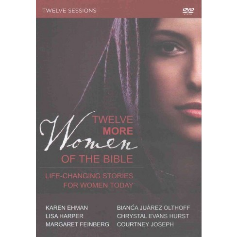 Twelve More Women Of The Bible Life Changing Stories For Women