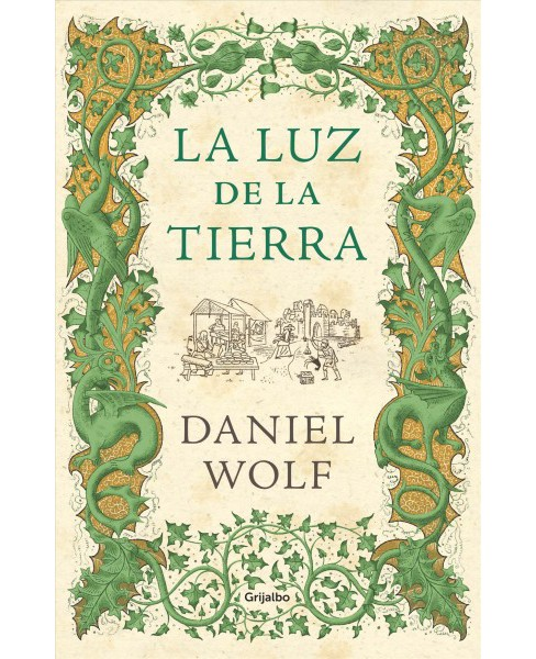 La luz de la tierra / Light on Earth -  by Daniel Wolf (Hardcover) - image 1 of 1