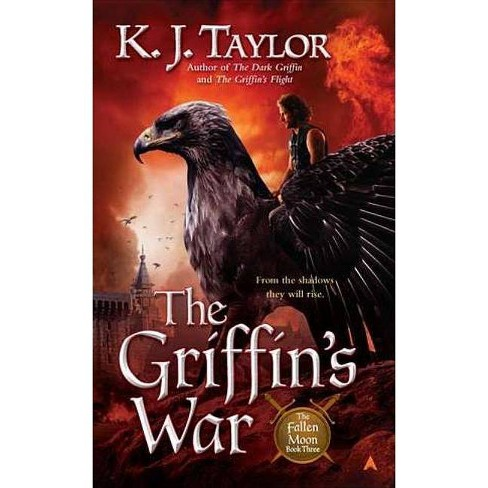 The Griffin's War - (Fallen Moon) by  K J Taylor (Paperback) - image 1 of 1