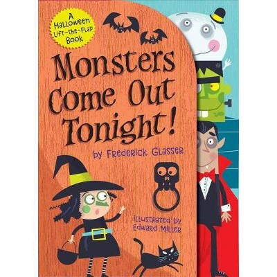 Monsters Come Out Tonight! - by  Frederick Glasser (Board Book)