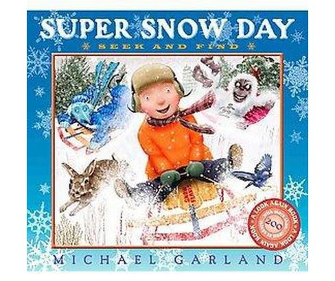 Super Snow Day : Seek and Find (School And Library) (Michael Garland) - image 1 of 1