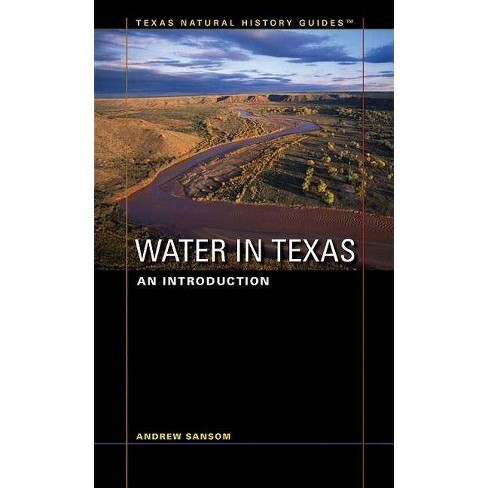 Water in Texas - (Texas Natural History Guides) by  Andrew Sansom (Paperback) - image 1 of 1