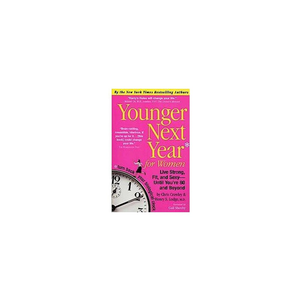 Younger Next Year for Women : Live Strong, Fit, and Sexy-until You're 80 and Beyond (Reprint)