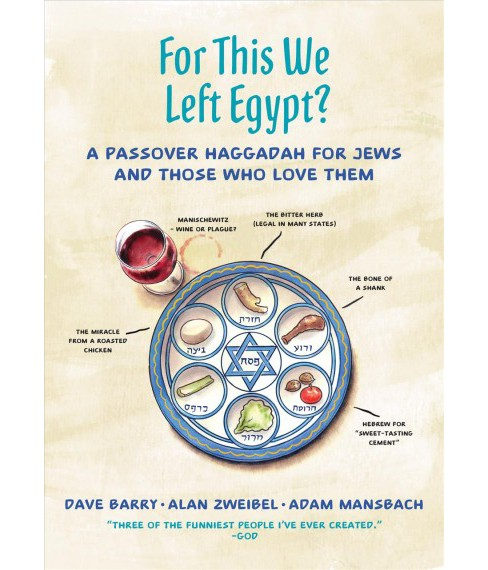 For This We Left Egypt? : A Passover Haggadah for Jews and Those Who Love Them (Hardcover) (Dave Barry & - image 1 of 1