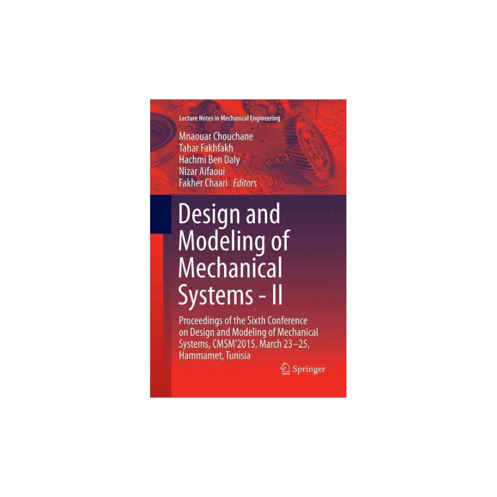 Design and Modeling of Mechanical Systems : Proceedings of the Sixth Conference on Design and Modeling