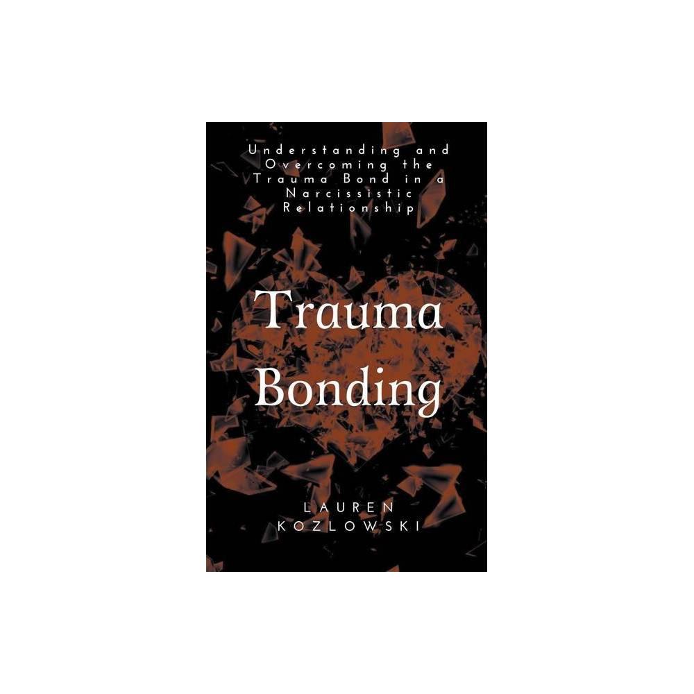 Trauma Bonding By Lauren Kozlowski Paperback