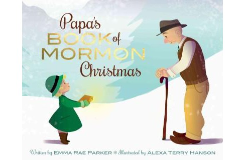 Papa's Book of Mormon Christmas (Hardcover) (Emma Rae Parker) - image 1 of 1