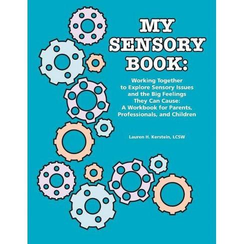 My Sensory Book - by  Lcsw Lauren H Kerstein (Paperback) - image 1 of 1