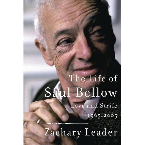 The Life of Saul Bellow - by  Zachary Leader (Hardcover) - image 1 of 1