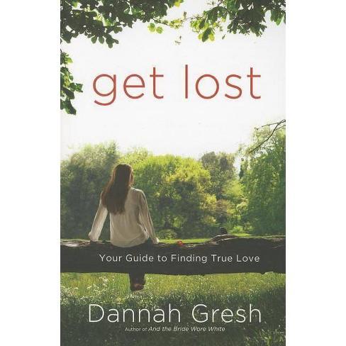 Get Lost - by  Dannah Gresh (Paperback) - image 1 of 1