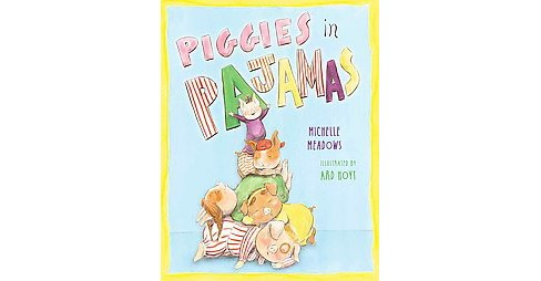 Piggies in Pajamas (School And Library) (Michelle Meadows) - image 1 of 1