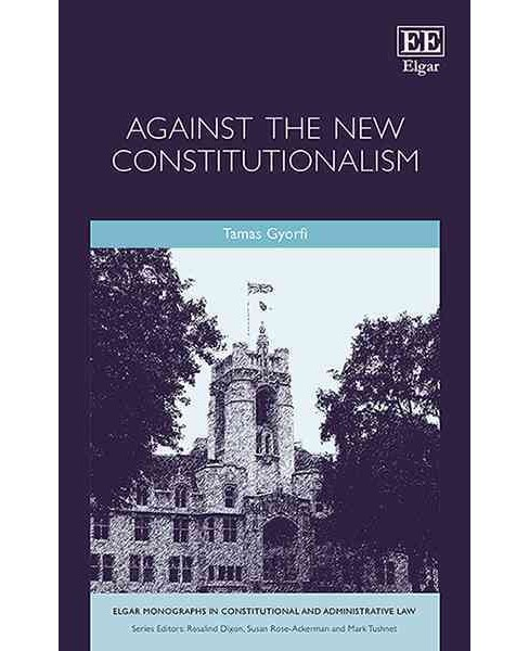 Against the New Constitutionalism (Hardcover) (Tamas Gyorfi) - image 1 of 1