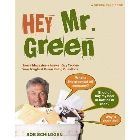 Hey Mr. Green - by  Bob Schildgen (Paperback) - image 1 of 1