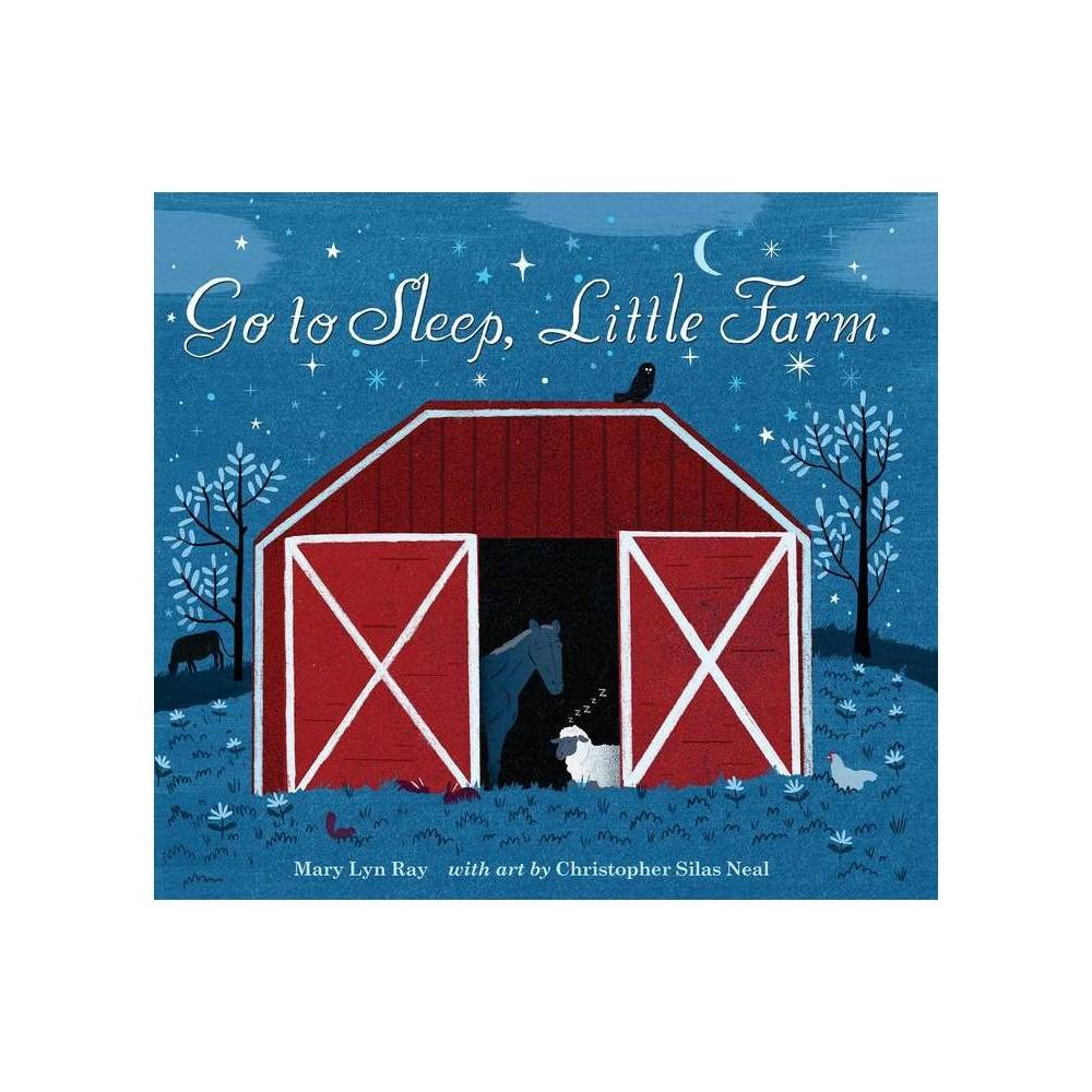 Go To Sleep Little Farm Lap Board Book By Mary Lyn Ray