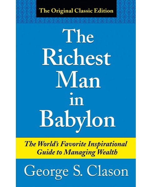 Richest Man in Babylon : The World's Favorite Inspirational Guide to Managing Wealth - Reprint - image 1 of 1