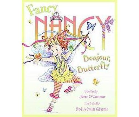 Fancy Nancy: Bonjour, Butterfly ( Fancy Nancy) (Hardcover) by Jane O'Connor - image 1 of 1