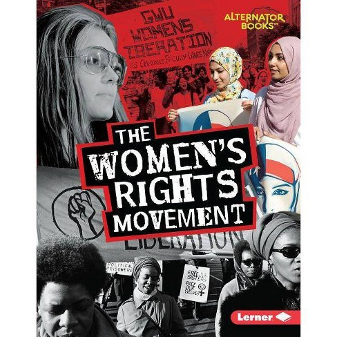 The Women's Rights Movement - (Movements That Matter (Alternator Books (R) )) by  Eric Braun (Hardcover) - image 1 of 1
