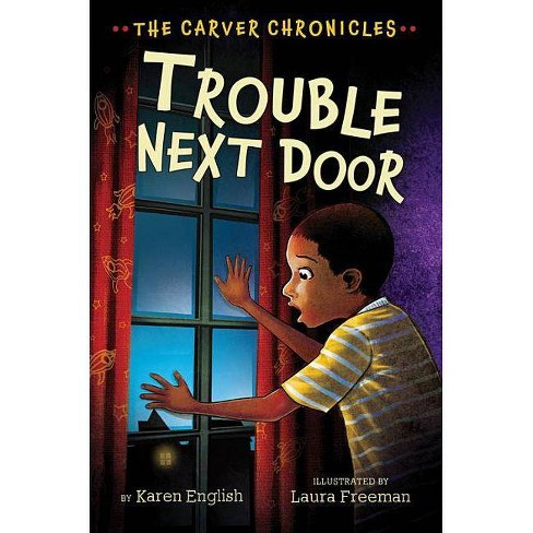 Trouble Next Door - (Carver Chronicles) by  Karen English (Hardcover) - image 1 of 1