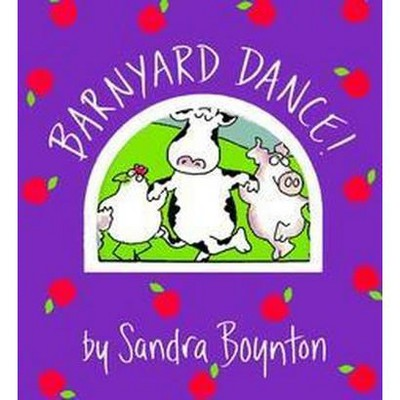 Barnyard Dance! (Board Book)by Sandra Boynton