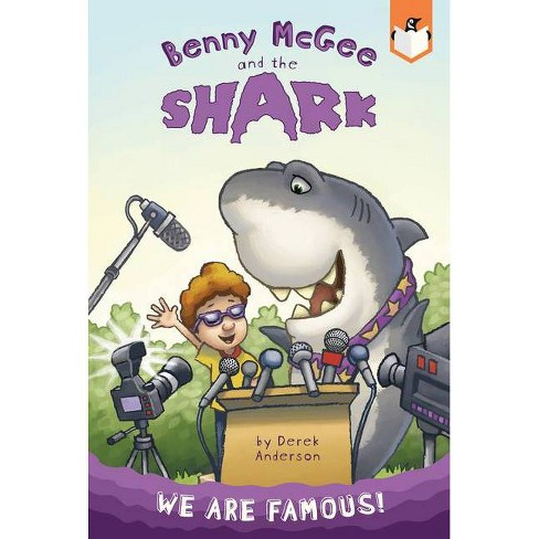 We Are Famous! #2 - (Benny McGee and the Shark) by  Derek Anderson (Hardcover) - image 1 of 1