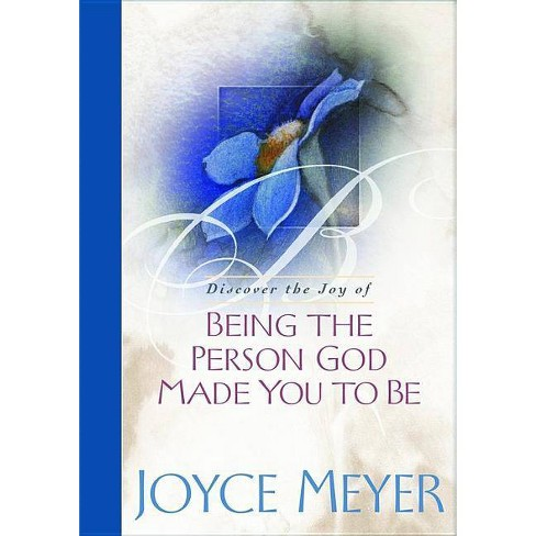 Being the Person God Made You to Be - by  Joyce Meyer (Hardcover) - image 1 of 1
