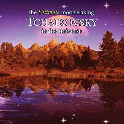 Various Artists - The Ultimate Most Relaxing Tchaikovsky In The Universe (2 CD)